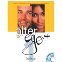 Alter ego A+. Per le Scuole superiori. Con DVD-ROM: Alter Ego. Niveau A1+ .