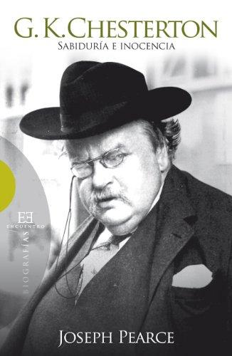 G. K. Chesterton. Sabiduría e inocencia por JOSEPH PEARCE