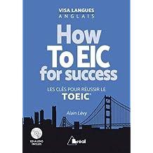 How To EIC for success - Les clés pour réussir le TOEIC