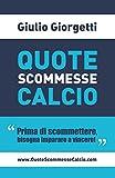Scarica Libro Quote Scommesse Calcio Prima di scommettere bisogna imparare a vincere (PDF,EPUB,MOBI) Online Italiano Gratis