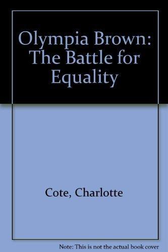 olympia-brown-the-battle-for-equality-no-stated-edition-by-cote-charlotte-1988-paperback