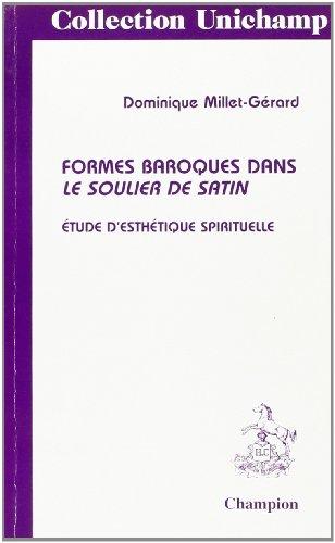 Soulier De Satin (Formes baroques dans