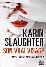 Son vrai visage par Karin Slaughter