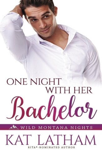 One Night with Her Bachelor: Volume 1 (Wild Montana Nights)