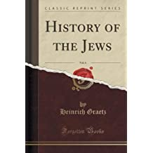 History of the Jews, Vol. 6 (Classic Reprint) by Heinrich Graetz (2015-06-05)