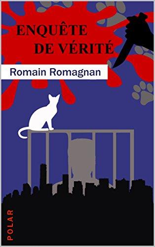 Enquête de Vérité par Romain Romagnan