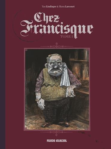 Chez Francisque, Tome 1