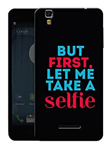 """Humor Gang But First Let Me Take A Selfie - Quote Printed Designer Mobile Back Cover For """"Yu Yureka Plus"""" (3D, Matte Finish, Premium Quality, Protective Snap On Slim Hard Phone Case, Multi Color)"""
