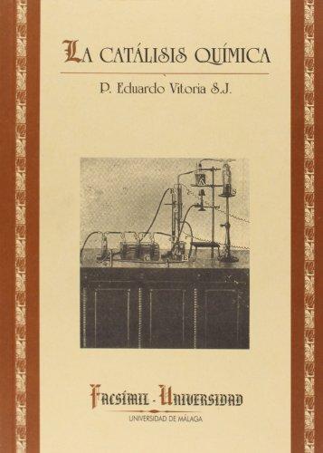 Descargar Libro La Catálisis Química (Facsímiles Universidad) de P. Eduardo Vitoria S. J.