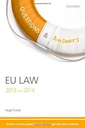 Questions & Answers EU Law 2013-2014: Law Revision and Study Guide (Law Questions & Answers)