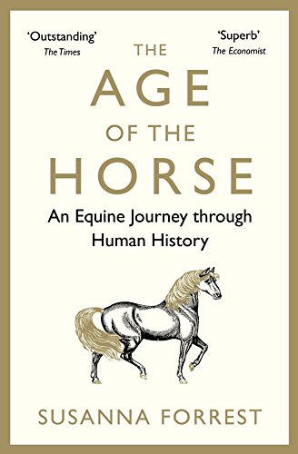 The Age of the Horse: An Equine Journey through Human History (English Edition)