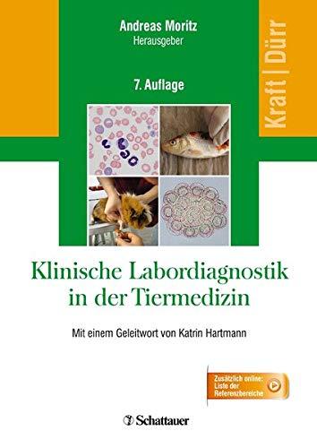 Klinische Labordiagnostik in der Tiermedizin: Mit einem Geleitwort von Katrin Hartmann