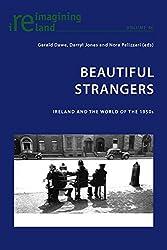 Beautiful Strangers: Ireland and the World of the 1950s (Reimagining Ireland)