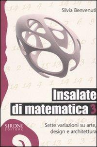 Insalate di matematica. Sette variazioni su arte, design e architettura: 3