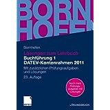 Lösungen zum Lehrbuch Buchführung 1 DATEV-Kontenrahmen 2011: Mit zusätzlichen Prüfungsaufgaben und Lösungen (Bornhofen Buchführung 1 LÖ)