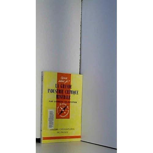 La grande industrie chimique minérale. Que sais-je? N° 284. 1967. Broché. 128 pages. (Chimie, Industrie chimique)