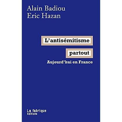 L'antisémitisme partout: Aujourd'hui en France