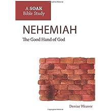 Nehemiah: The Good Hand of God (A SOAK Bible Study)