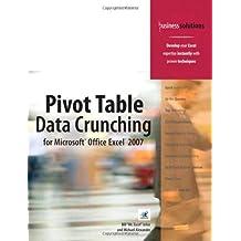 Pivot Table Data Crunching for Microsoft Office Excel 2007 by Bill Jelen (2007-01-05)