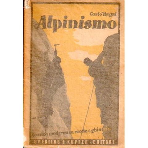 Alpinismo: tecnica moderna su roccia e ghiaccio. Disegni dell'autore. - Autori Roccia