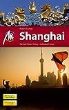 Shanghai MM-City: Reiseführer mit vielen praktischen Tipps -