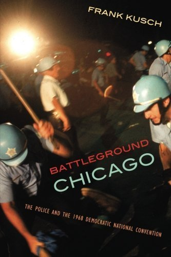 Battleground Chicago: The Police and the 1968 Democratic National Convention University of Chicag edition by Kusch, Frank (2008) Paperback par Frank Kusch