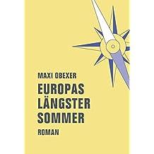 Europas längster Sommer: Roman