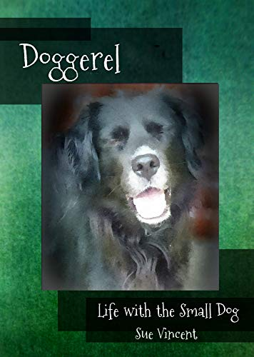 Doggerel: Life with the Small Dog (English Edition)