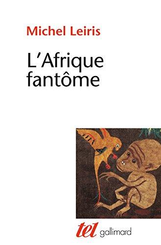 L'Afrique fantôme par Michel Leiris