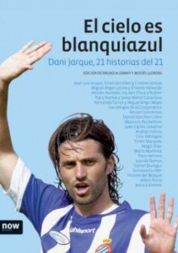 El cielo es blanquiazul: 21 historias del 21 (Now books nº 32) por Bruno Alemany Santamaria