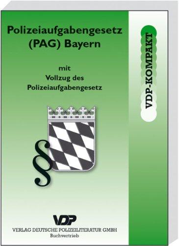 Polizeiaufgabengesetz (PAG) Bayern: mit Vollzug des Polizeiaufgabengesetzes