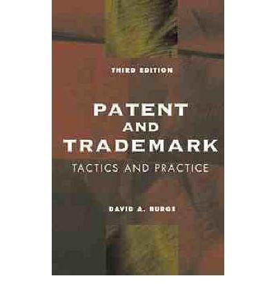[(Patent and Trademark Tactics and Practice )] [Author: David A. Burge] [Apr-1999]