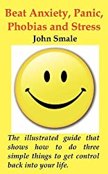 How to Beat Anxiety, Panic, Phobias and Stress by John Smale (2009-12-07)