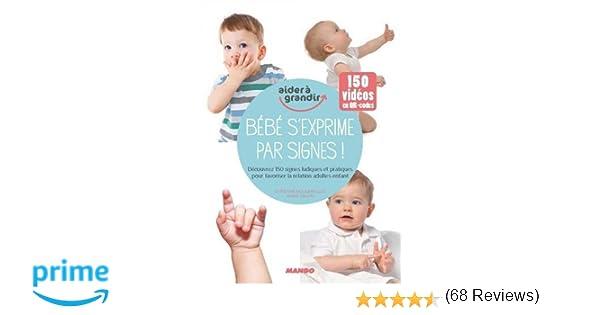 Amazon.fr - Bébé s exprime par signes ! Découvrez 150 signes ludiques et  pratiques pour favoriser les interactions parents-enfants - Anaïs Galon, ... a0166775f34