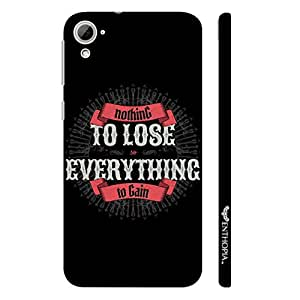 HTC Desire 826 Nothing To Lose designer mobile hard shell case by Enthopia