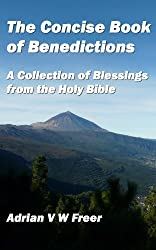 The Concise Book of Benedictions: A Collection of Blessings from the Holy Bible