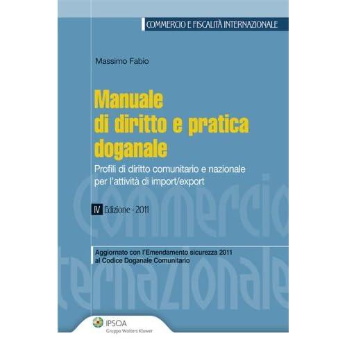 Manuale Di Diritto E Pratica Doganale (Commercio E Fiscalità Internazionale)