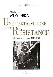 Une certaine idée de la Résistance.