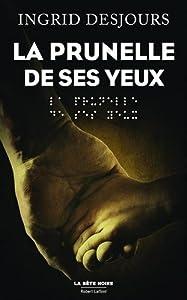 vignette de 'prunelle de ses yeux (La) (Ingrid Desjours)'
