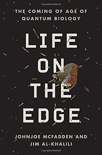 Life on the Edge: The Coming of Age of Quantum Biology