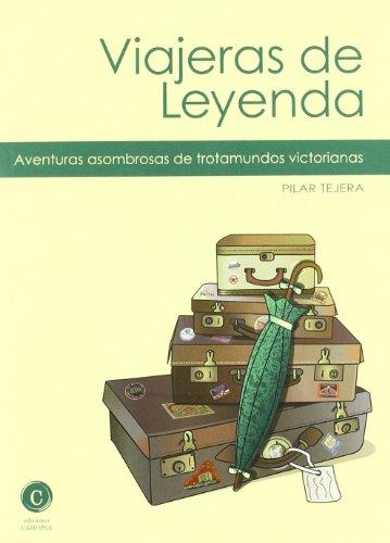 Descargar Libro Libro Viajeras De Leyenda (Literatura De Viajes) de Pilar Tejera