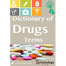 Dictionary of Drugs terms: Medical Terminology (English Edition)