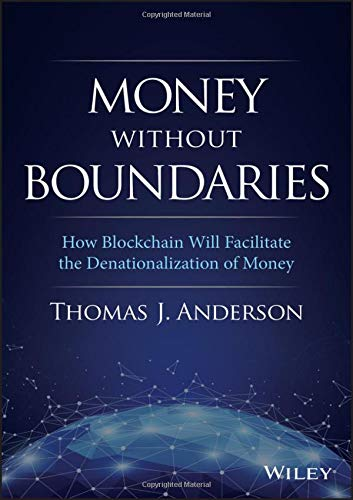 Money Without Boundaries: How Blockchain Will Facilitate the Denationalization of Money