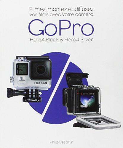 Preisvergleich Produktbild Filmez, montez et diffusez vos films avec votre caméra GoPro Hero4 Black & Hero4 Silver