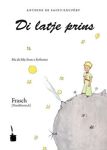 Di latje prins  - Der kleine Prinz - Frasch (Nordfriesisch): Ma da bile foon e ferfooter. Ouerseet tut Mooringer Frasch
