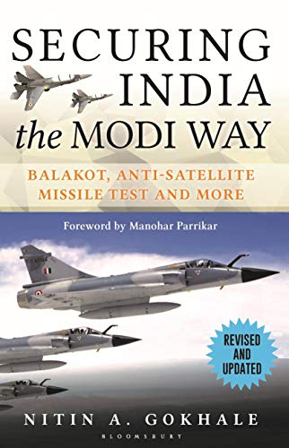 Securing India the Modi Way: Balakot, Anti Satellite Missile Test and More