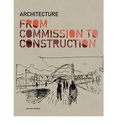 [(Architecture: from Commission to Construction)] [ By (author) Jennifer Hudson ] [September, 2012] par Jennifer Hudson