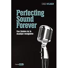 Perfecting Sound Forever. Une histoire de la musique enregistrée