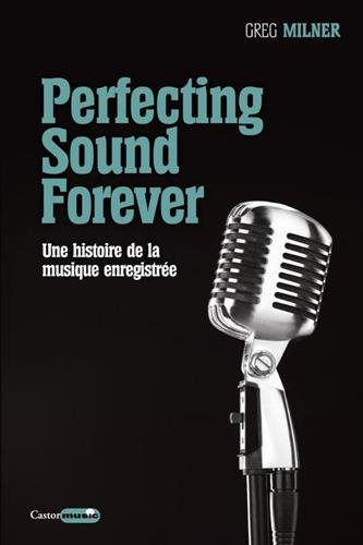 Perfecting Sound Forever - Une histoire ...