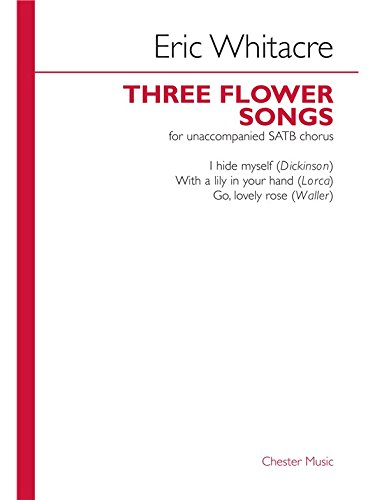 Eric Whitacre: Three Flower Songs (SATB) - Partitions